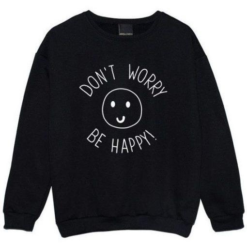 Don't Worry Be Happy Sweatshirt LP01