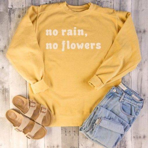No Rain No Flowers Sweatshirt LP01