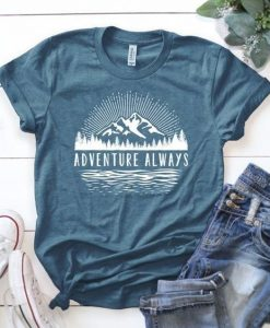 Adventure Always T Shirt SR01