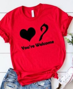 You're Welcome T Shirt SR01