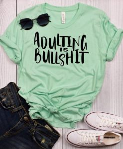 Adulting is Bullshit T-Shirt FR