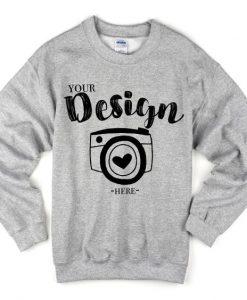 your design here sweatshirt AY21N
