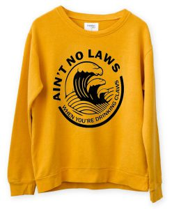 Aint no law yellow sweatshirts Fd4D