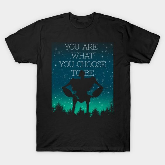 You are what you choose T-Shirt AR26D