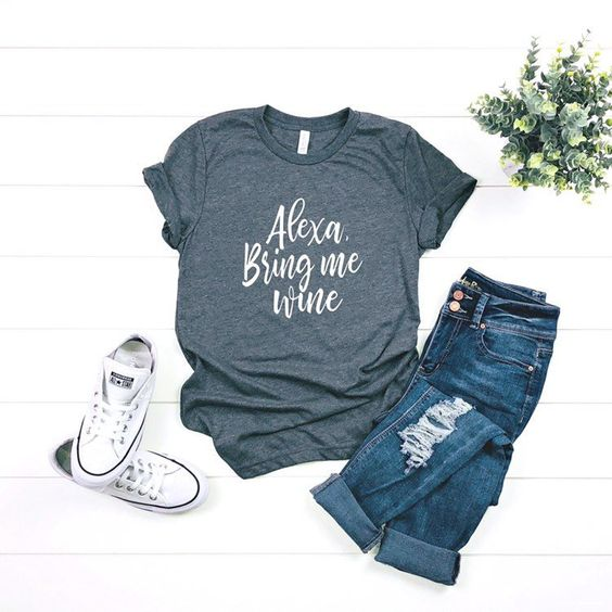 Alexa Bring Me T-Shirt DL14F0