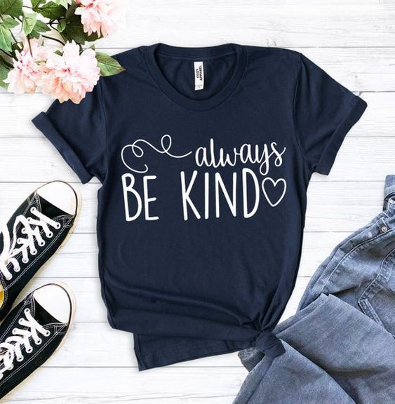 Always be Kind T-Shirt DL10F0