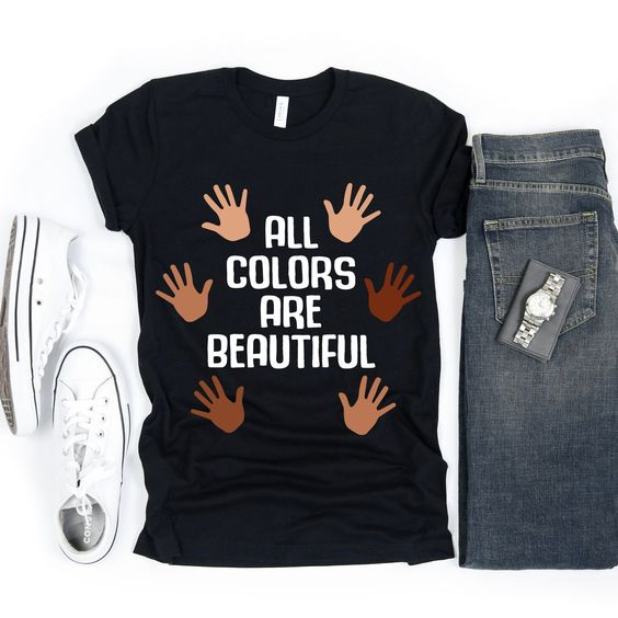 All Colors Are Beautiful Tshirt TY14JL0